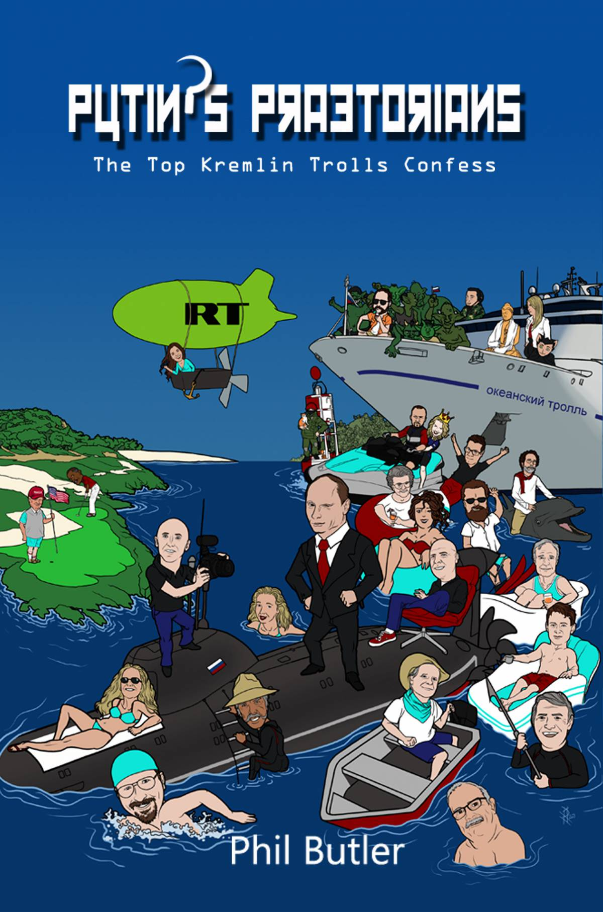 The Saker Reviews: Putin's Praetorians: Confessions of the Top Kremlin Trolls by Phil Butler